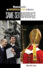 Same-Sex Marriage (Historical Guides to Controversial Issues in America)