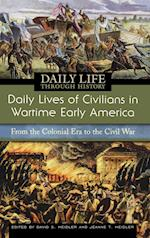 Daily Lives of Civilians in Wartime Early America (Daily Life Through History)