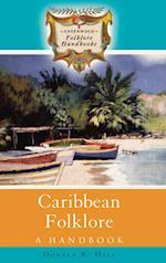 Caribbean Folklore (Greenwood Folklore Handbooks)