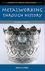 Metalworking Through History (Handicrafts Through World History Series)