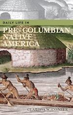 Daily Life in Pre-Columbian Native America (Daily Life Through History)
