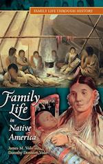 Family Life in Native America (Family Life Through History)