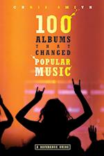 100 Albums That Changed Popular Music