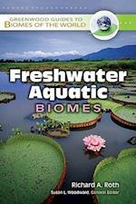 Freshwater Aquatic Biomes (Greenwood Guides to Biomes of the World)
