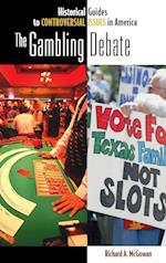 The Gambling Debate (Historical Guides to Controversial Issues in America)