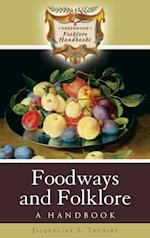 Foodways and Folklore: A Handbook