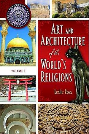 Art and Architecture of the World's Religions [2 volumes]