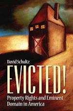 Evicted! Property Rights and Eminent Domain in America (Non-series)