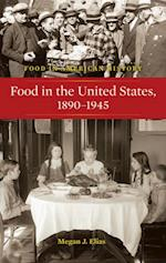 Food in the United States, 1890-1945 af Megan J. Elias