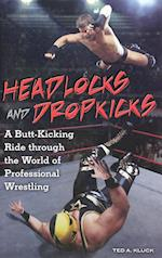 Headlocks and Dropkicks