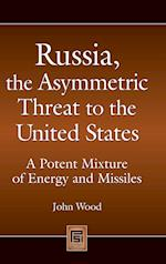 Russia, the Asymmetric Threat to the United States