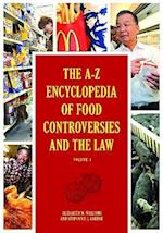 The A-Z Encyclopedia of Food Controversies and the Law 2 Volume Set