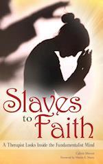 Slaves to Faith