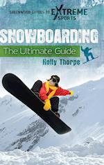 Snowboarding (Greenwood Guides to Extreme Sports)