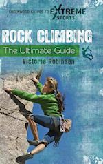 Rock Climbing (Greenwood Guides to Extreme Sports)