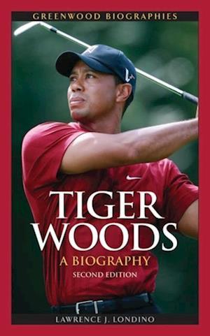 Få Tiger Woods: A Biography, 2nd Edition af Lawrence J Londino som e ...