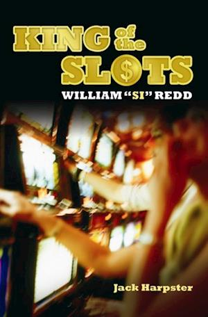 King of the Slots: William 'Si' Redd