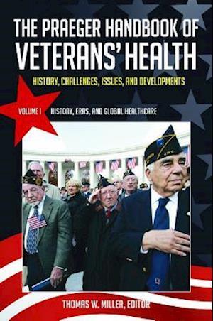 The Praeger Handbook of Veterans' Health [4 volumes]