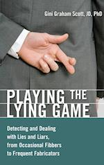 Playing the Lying Game af Gini Graham Scott