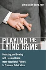 Playing the Lying Game: Detecting and Dealing with Lies and Liars, from Occasional Fibbers to Frequent Fabricators