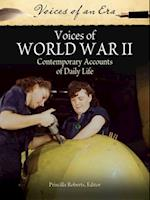 Voices of World War II: Contemporary Accounts of Daily Life af Priscilla Roberts