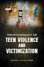 The Psychology of Teen Violence and Victimization [2 Volumes]
