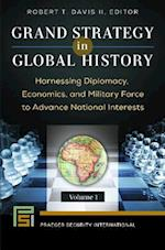 Grand Strategy in Global History [2 Volumes] (Praeger Security International)