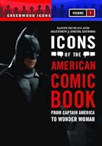 Icons of the American Comic Book [2 volumes] (Greenwood Icons)