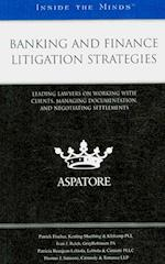 Banking and Finance Litigation Strategies (Inside the Minds)