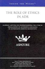 The Role of Ethics in ADR (Inside the Minds)