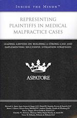 Representing Plaintiffs in Medical Malpractice Cases (Inside the Minds)