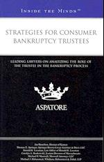 Strategies for Consumer Bankruptcy Trustees (Inside the Minds)