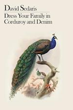 Dress Your Family In Corduroy And Denim af David Sedaris