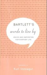 Bartlett's Words to Live By af John Bartlett