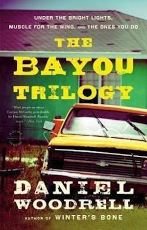 Bog, paperback The Bayou Trilogy af Daniel Woodrell