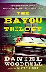 The Bayou Trilogy af Daniel Woodrell