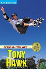 On the Halfpipe With... Tony Hawk (Matt Christopher Sports Biographies)