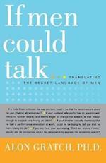 If Men Could Talk...