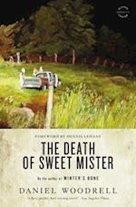 The Death of Sweet Mister af Daniel Woodrell