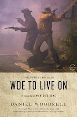 Woe To Live On af Daniel Woodrell