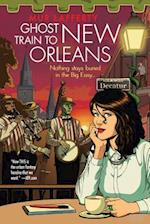 Ghost Train to New Orleans (Shambling Guides, nr. 2)
