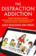 The Distraction Addiction af Alex Soojung-Kim Pang