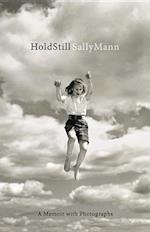 Hold Still af Sally Mann