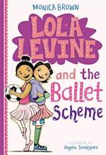 Lola Levine and the Ballet Scheme (Lola Levine)