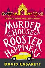 Murder at the House of Rooster Happiness (Ethical Chiang Mai Detective Agency, nr. 1)
