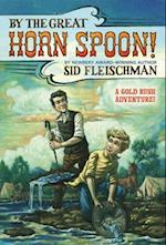 By the Great Horn Spoon! af Sid Fleischman