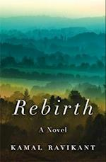 Rebirth (A Fable of Love Forgiveness and Following Your Heart)