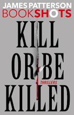 Kill or Be Killed (Bookshots)