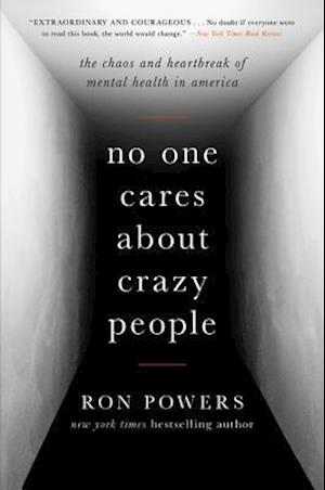 Bog, hardback No One Cares About Crazy People af Ron Powers