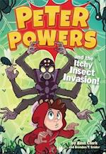 Peter Powers and the Itchy Insect Invasion! (Peter Powers)
